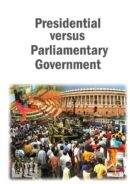 Presidential versus Parliamentary Government